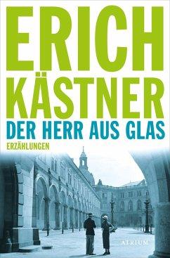Der Herr aus Glas - Kästner, Erich