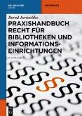 Praxishandbuch Recht für Bibliotheken und Informationseinrichtungen