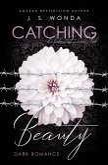Du bedeutest meinen Tod / Catching Beauty Bd.3