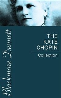 The Kate Chopin Collection (eBook, ePUB)