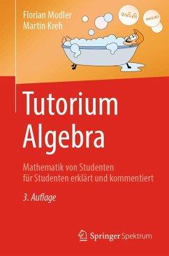 Tutorium Algebra (eBook, PDF) - Modler, Florian; Kreh, Martin
