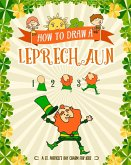 How to Draw A Leprechaun - A St. Patrick's Day Charm for Kids