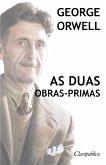 George Orwell - As duas obras-primas
