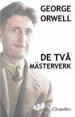 George Orwell - De två mästerverk