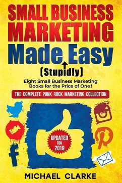 Small Business Marketing Made (Stupidly) Easy - Clarke, Michael