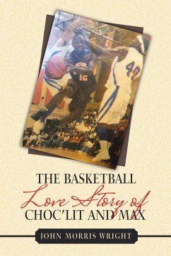 The Basketball Love Story of Choc'Lit and Max - Wright, John Morris