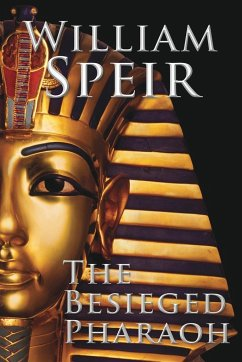 The Besieged Pharaoh - Speir, William