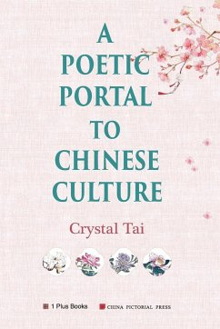 A Poetic Portal to Chinese Culture (revised illustrated version) - Tai, Crystal