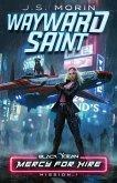 Wayward Saint: Mission 1