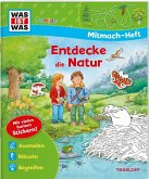 WAS IST WAS Junior Mitmach-Heft Natur entdecken