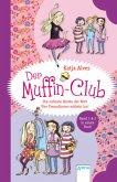 Die süßeste Bande der Welt. Vier Freundinnen wirbeln los! / Der Muffin-Club Bd.1&2