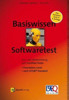 Basiswissen Softwaretest - Spillner, Andreas;Linz, Tilo
