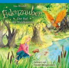 Der Ruf des Waldkauzes / Eulenzauber Bd.11 (2 Audio-CDs) - Brandt, Ina