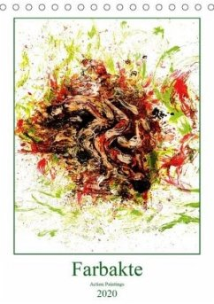 Farbakte - Action Paintings (Tischkalender 2020 DIN A5 hoch)