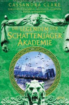 Legenden der Schattenjäger-Akademie - Clare, Cassandra