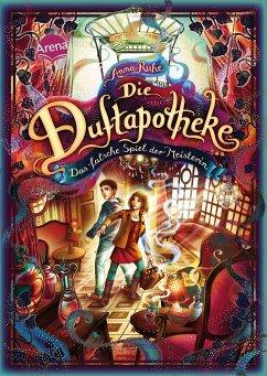 Das falsche Spiel der Meisterin / Die Duftapotheke Bd.3 - Ruhe, Anna