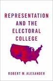 Representation and the Electoral College (eBook, ePUB)
