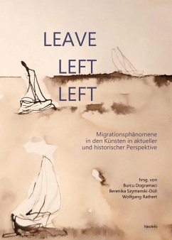 Leave, left, left - Bilir-Meier, Cana; Dogramaci, Burcu; Geiger, Friedrich
