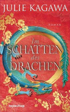Im Schatten des Drachen / Schatten-Serie Bd.3 - Kagawa, Julie