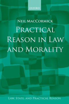 Practical Reason in Law and Morality (eBook, PDF) - Maccormick, Neil