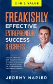 Freakishly Effective Entrepreneur Success Secrets: Discover Millionaire Self-Discipline Habits to Create an Unshakeable Business and Master the Money Makeover for Financial Freedom, Achieve Prosperity (eBook, ePUB)