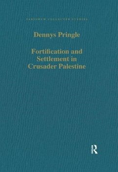 Fortification and Settlement in Crusader Palestine - Pringle, Denys