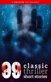 99 Classic Thriller Short Stories: (eBook, ePUB)