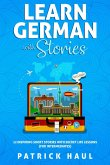 Learn German with Stories: 12 Inspiring Short Stories with Secret Life Lessons (for Intermediates) (eBook, ePUB)