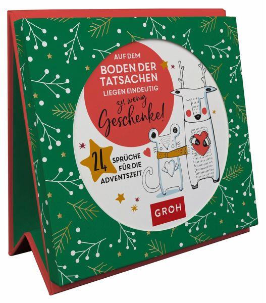 Auf Dem Boden Der Tatsachen Liegen Eindeutig Zu Wenig Geschenke 24 Sprüche Für Die Adventszeit