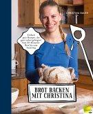 Brot backen mit Christina (eBook, ePUB)