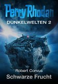 Schwarze Frucht / Perry Rhodan - Dunkelwelten Bd.2 (eBook, ePUB)