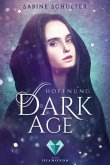 Hoffnung / Dark Age Bd.2 (eBook, ePUB)