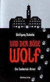 Und der böse Wolf (Mängelexemplar)