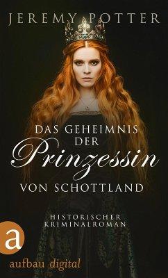 Das Geheimnis der Prinzessin von Schottland (eBook, ePUB) - Potter, Jeremy