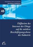 Diffusion des Internet der Dinge auf die mittlere Beschäftigungsebene der Industrie (eBook, PDF)