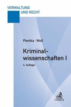 Kriminalwissenschaften I - Pientka, Monika; Wolf, Norbert