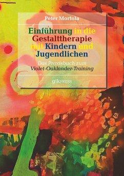 Einführung in die Gestalttherapie mit Kindern und Jugendlichen