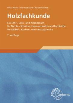 Holzfachkunde - Josten, Elmar; Reiche, Thomas; Wittchen, Bernd
