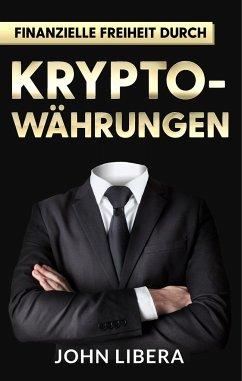 Finanzielle Freiheit durch Krypto-Währungen