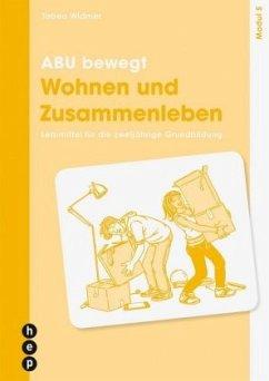 ABU bewegt - Wohnen und Zusammenleben   Modul 5 - Widmer, Tabea