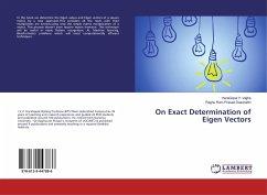 On Exact Determination of Eigen Vectors