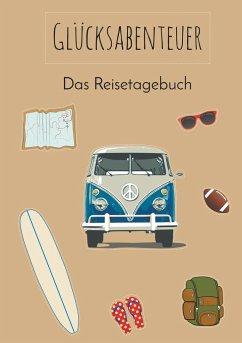Glücksabenteuer: Das Reisetagebuch (Vanlife) - Neuberger, Nicole