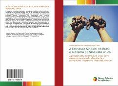 A Estrutura Sindical no Brasil e o dilema do Sindicato único