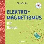 Baby-Universität - Elektromagnetismus für Babys