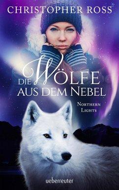 Die Wölfe aus dem Nebel / Northern Lights Bd.2 - Ross, Christopher