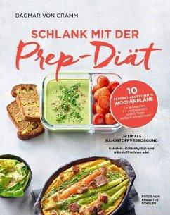 Schlank mit der Prep-Diät - Cramm, Dagmar von