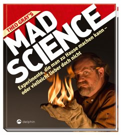 Theo Gray's Mad Science - Gray, Theodore
