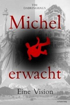 Michel erwacht - Dabringhaus, Tim