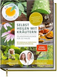 Selbst heilen mit Kräutern - Grönemeyer, Friederike;Grönemeyer, Dietrich