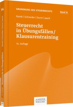 Steuerrecht in Übungsfällen / Klausurentraining - Ramb, Jörg; Schneider, Josef; Durm, Martin; Jauch, David